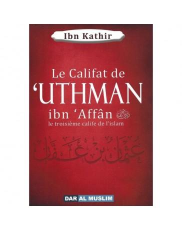 Le califat de 'Uthman ibn Affan - Ibn Kathir - Edition Dar al Muslim