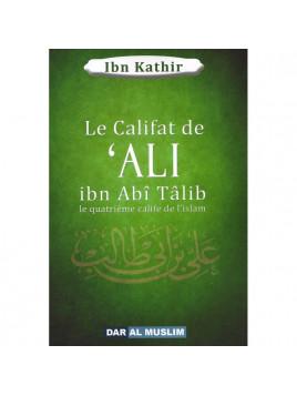 Le califat de 'Ali ibn Abi Talib - Ibn Kathir - Edition Dar al Muslim