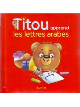 Titou apprend les lettres arabes -S. Andalouci Z. Muhammad Ali - Edition Tawhid