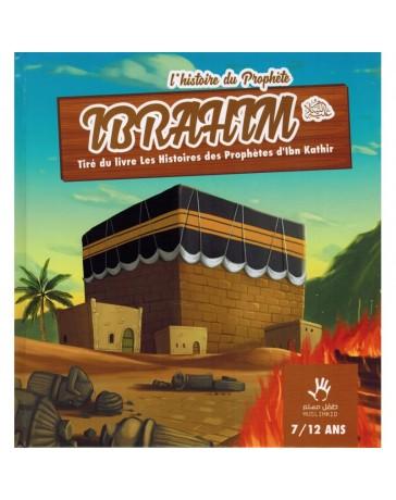 L'histoire du prophète Ibrahim 7/12 ans - Edition Muslim Kids