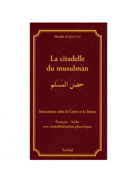 La citadelle du musulman - arabe / français / phonétique - Edition Tawhid