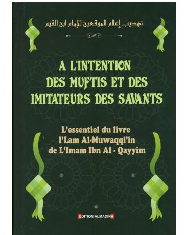 A l'intention des Muftis et des imitateurs des savants - Ibn Al Qayyim - Edition Al Madina
