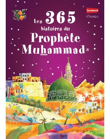 Les 365 histoires du Prophète Muhammad - Saniyasnain Khan - Orientica