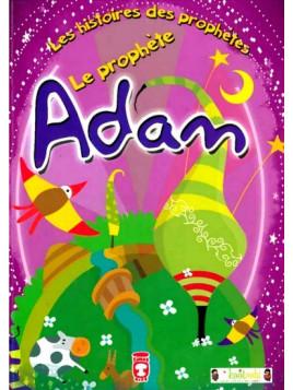 Les Histoires Des Prophètes: Le prophète Adam - Edition Timas kids