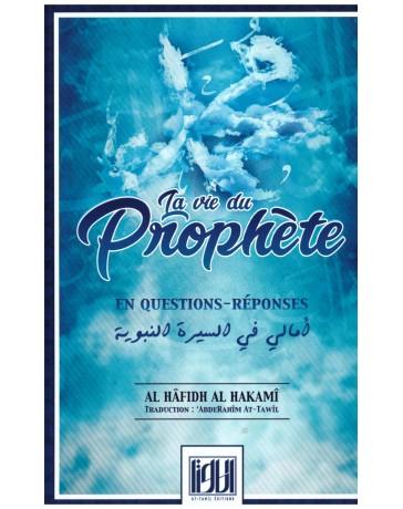 La vie du prophète en questions-réponses - Al Hafidh Al Hakami - Editions At- Tawil