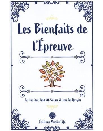 Les bienfaits de l'épreuve - Al 'Izz ibn Abd Al Salam et Ibn Al Qayyim - Edition Muslim Life
