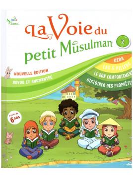 La voie du petit musulman 2 - Edition Sana Kids