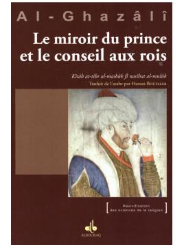 Le miroir du prince et le conseil aux rois - Al Ghazali - Edition Al Bouraq