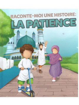 Raconte-moi la patience - Edition Muslim Kid
