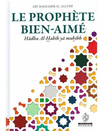 Le Prophète Bien aimé Abû Bakr Jabir al Jazairi Maison d'Ennour