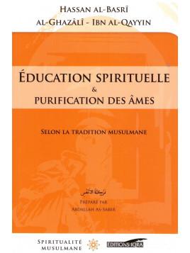 Education spirituelle et purification des âmes - Hassan Al Basri Al Ghazali Ibn Al Qayyim - Edition Iqra