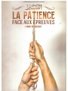 La patience face aux épreuves - Cheikh Al Uthaymin - Editions Imaany