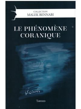 Le phénomène coranique - Malek Bennabi - Edition Tawhid