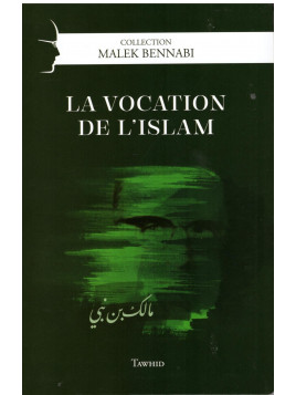 La vocation de l'islam - Malek Bennabi - Edition Tawhid