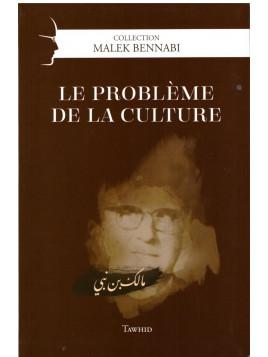 Le problème de la culture - Malek Bennabi - Edition Tawhid