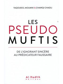 Les pseudos muftis - Yaqoub El Moumni et Chawqi Chadli - Al Hadith Edition