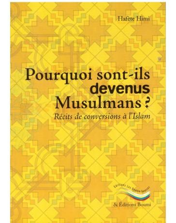 Pourquoi sont-ils devenus musulmans? - Hafète Himi - Editions les quatre sources