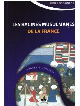 Les racines musulmanes de la France - Didier Hamoneau - Editions Al Bouraq