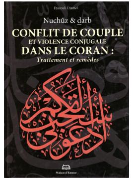 Conflit de Couple et violence conjugale dans le Coran: Traitement et remèdes - Djazouli Djamel- Editions Ennour