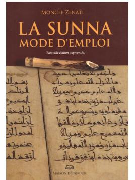 La sunna mode d'emploi - Moncef Zenati - Edition Ennour