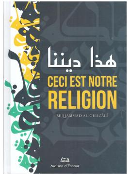 Ceci est notre religion - Muhammad Al Ghazali - Edition Ennour
