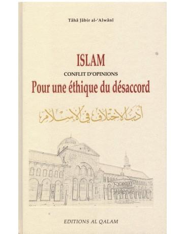 Islam Conflits d'Opinions, pour une éthique du désaccord - Taha Jabir al Awani - Editions Al Qalam