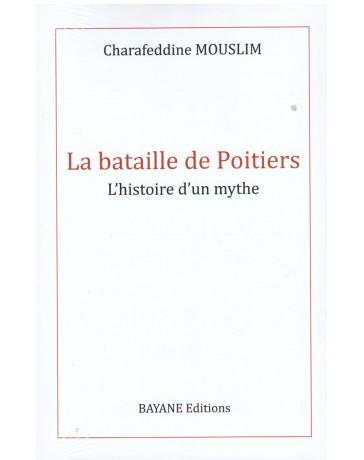 La Bataille de Poitiers - Charafeddine Mouslim - Editions Bayane