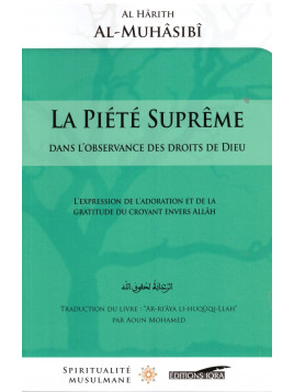 La Piété Suprême - Al Harith Al Muhasabi - Editions Iqra