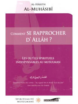 Comment se rapprocher d'Allah? - Al Harith Al Muhasabi - Editions Iqra