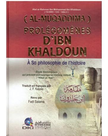 Al Muqaddima Prolégomènes d'Ibn Khaldoun - Ibn Khaldoun - DKI