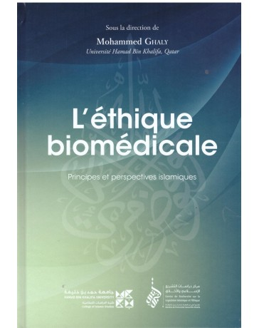 L'éthique biomédicale - Mohammed Ghaly - Editions Tawhid