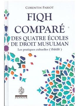 Fiqh comparé des quatre écoles de droit musulman - Corentin Pabiot - Editions Ennour