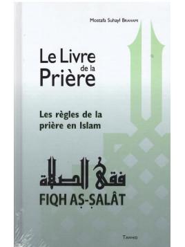 Le Livre de la Prière - Mostafa Brahami - Editions Tawhid