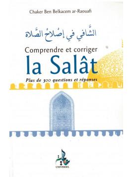 Comprendre et corriger la Salat - Chaker Ben Belkacem ar-Raoufi - Edition Universel