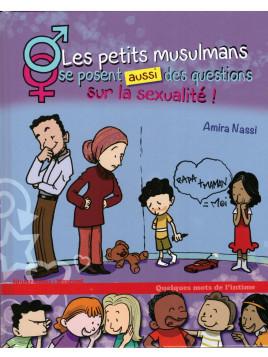 Les petits musulmans se posent (aussi) des questions sur la sexualité - Amira Nassi - Editions Quelques mots de l'intime