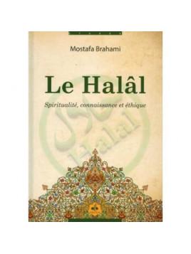Le Halâl, Spiritualité Connaissance et éthique - Mostafa Brahami - Edition Al Bouraq