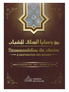 Recommandations des Anciens à Destination des Jeunes - Abdurazzaq ibn Abdul Muhsin ibn Badr Edition Imam Malik