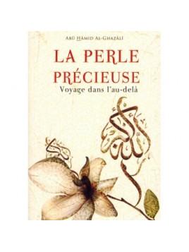 La perle précieuse - Abu Hamid Al Ghazali - Editions Ennour