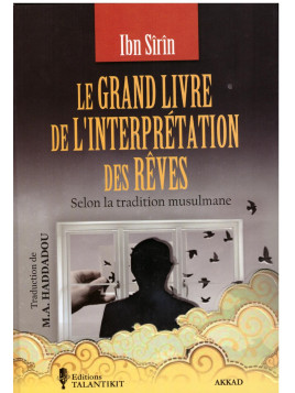 Le Grand Livre de l'interprétation des rêves - Ibn Sirin - Editions Talantikit