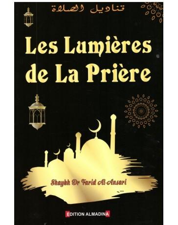 Les Lumières de la prière - Shaykh Dr Farid Al Ansari - Editions Al Madina