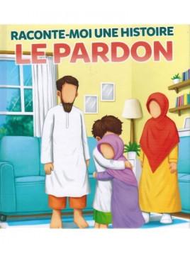 Raconte-moi une histoire: le pardon - Editions Muslim Kid