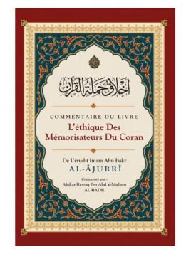 L'éthique des Mémorisateurs du Coran De L'érudit imam Al-Âjurrî - Commenté par : Abd ar-Razzaq al-BADR - Ibn Badis