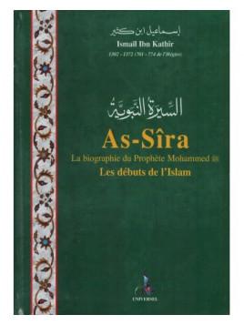 As-Sira: La biographie du Prophète Mohammed - Les Débuts de l'Islam - Ibn Kathir - Universel