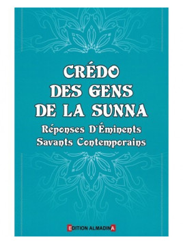 Crédo des Gens de la Sunna - Réponses d'Eminents Savants Contemporains - Al Madina