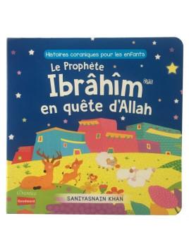 Le Prophète Ibrâhîm en quête d'Allah (livre avec pages cartonnées) - Goodword