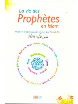 La vie des Prophètes en Islam - Histoires expliquées aux jeunes par Jawad Ali - La Ruche