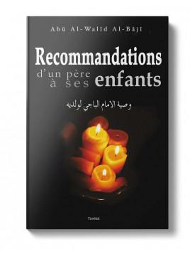 Recommandations d'un père à ses enfants Abû Al-Wahîd Al-Bâjî Edition Tawhid