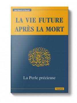La vie future après la mort, La Perle précieuse Abû Hâmid Al-Ghazalî