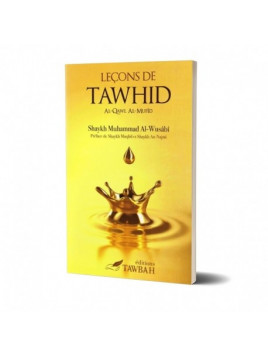 Leçon de tawhid - Muhammad AL-Wusabi - Edition Tawbah