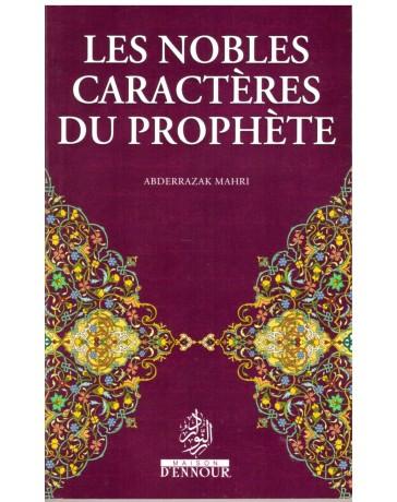 Les Nobles Caractères du Prophète - Abderrazak Mahri - Edition Ennour
